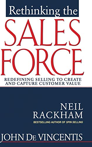 Download Rethinking the Sales Force: Redefining Selling to Create and Capture Customer Value 0071342532