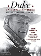 Duke in His Own Words: John Wayne's Life in Letters, Handwritten Notes and Never-Before-Seen Photos Curated from His Priva...