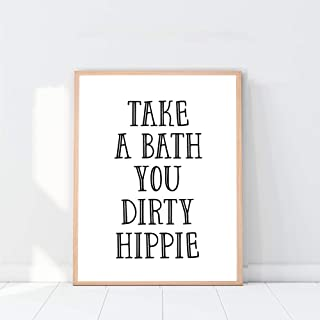 Take A Bath You Dirty Hippie Print - 8