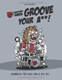 Drumtrainer Junior - Groove Your Ä**!: Für Anfänger & Fortgeschrittene...