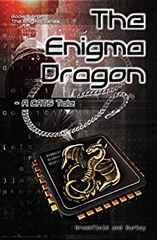 The Enigma Dragon: A CATS Tale (The Enigma Series Book 9) by [Charles V Breakfield, Roxanne E Burkey]