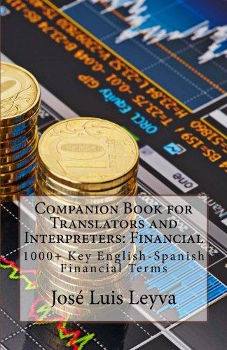 Companion Book for Translators and Interpreters: Financial: 1000+ Key English-Spanish Financial Terms