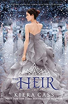 The Heir (The Selection, Book 4) (The Selection Series) by [Kiera Cass]