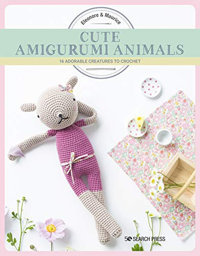 Cute Amigurumi Animals: 16 adorable creatures to crochet