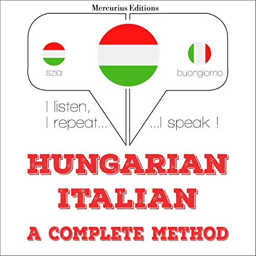 Couverture de Hungarian - Italian. A complete method