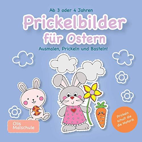 Prickelbilder ab 3 oder 4 Jahren: Ausmalen, Prickeln und Basteln, perfekt als Vorbereitung zum Ausschneiden und Malen! Prickelblock für Jungen und ... & Bastelbuch. Ein tolles Geschenk zu Ostern!
