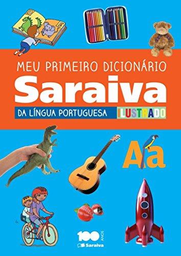 Meu primeiro dicionário Saraiva da língua portuguesa ilustrado - 1º Ano