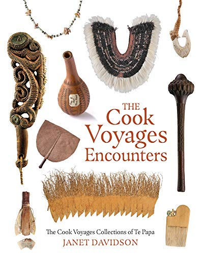 The Cook Voyage Encounters: The Cook Voyage Collections Te Papa