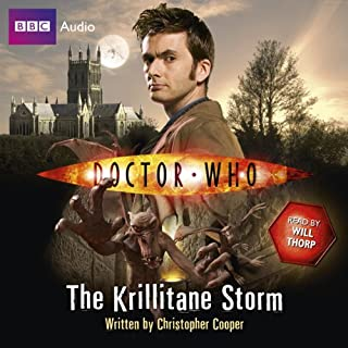Doctor Who     The Krillitane Storm              By:                                                                                                                                 Christopher Cooper                               Narrated by:                                                                                                                                 Will Thorp                      Length: 5 hrs and 20 mins     1 rating     Overall 5.0