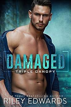Damaged (Triple Canopy Book 1) by [Riley Edwards]