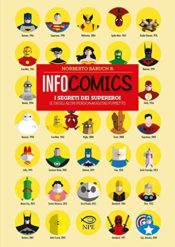 Infocomics. I segreti dei supereroi (e degli altri personaggi dei fumetti). Ediz. a colori