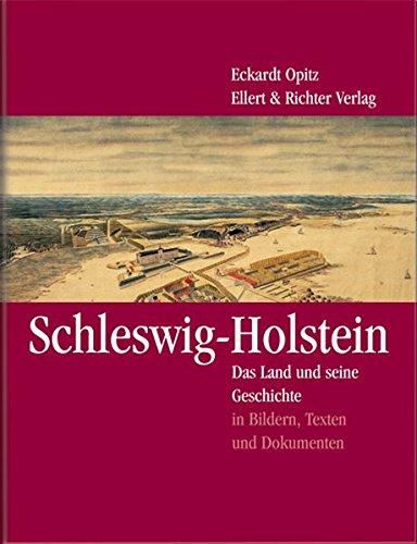 Schleswig-Holstein: Das Land und seine Geschichte