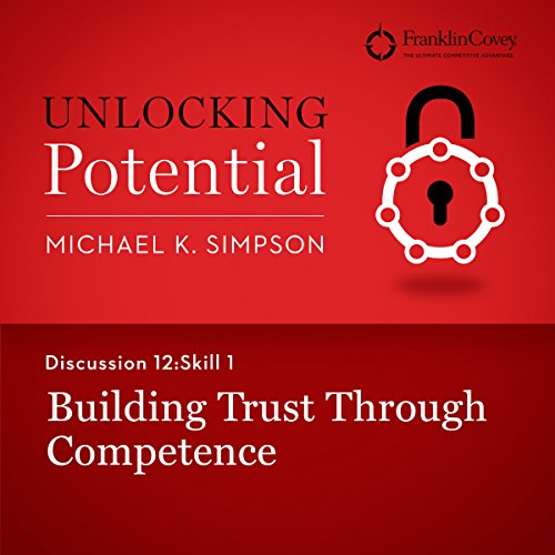 Discussion 12: Skill 1 - Building Trust Through Competence audiobook cover art