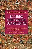 EL LIBRO TIBETANO DE LOS MUERTOS: Como es popularmente conocido en Occidente y conocido en el Tíbet como El gran libro de la liberación natural mediante ... en el estado intermedio (Clásicos)
