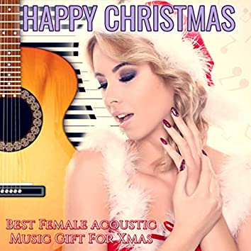 Happy Christmas Best Female Acoustic Music Gift for Xmas