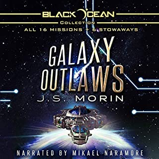 Galaxy Outlaws: The Complete Black Ocean Mobius Missions, 1-16.5                   By:                                                                                                                                 J. S. Morin                               Narrated by:                                                                                                                                 Mikael Naramore                      Length: 85 hrs and 6 mins     682 ratings     Overall 4.8