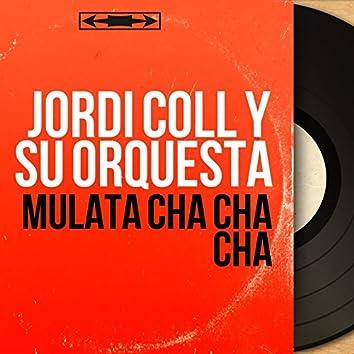 Mulata Cha Cha Cha (Mono Version)