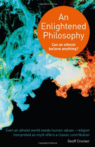 Image of An Enlightened Philosophy: Can an Atheist Believe Anything?