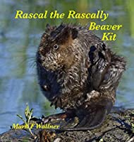 Rascal the Rascally Beaver Kit