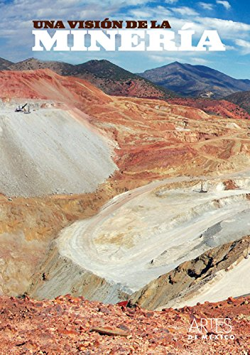 Una vision de la mineria/ A Vision of Mining
