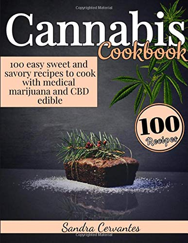 Cannabis Cookbook: Easy Sweet and Savory...