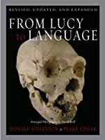 From Lucy to Language: Revised, Updated, and Expanded