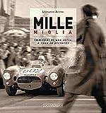 Mille Miglia. Immagini di una corsa-A race in pictures. Ediz. bilingue...