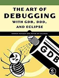 The Art of Debugging with GDB, DDD, & Eclipse (Paperback) - Common