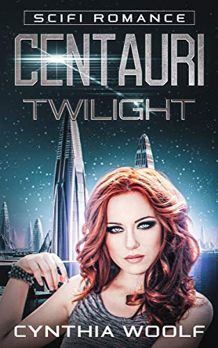 Book: Centauri Twilight (Centauri Series Book 2) by Cynthia Woolf