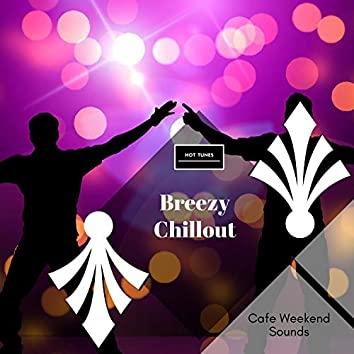 Breezy Chillout - Cafe Weekend Sounds