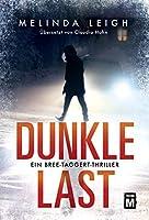 Dunkle Last (Ein Bree-Taggert-Thriller)