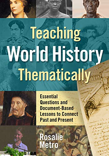 Compare Textbook Prices for Teaching World History Thematically: Essential Questions and Document-Based Lessons to Connect Past and Present  ISBN 9780807764466 by Metro, Rosalie