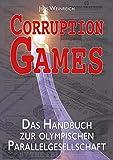 Corruption Games: Sklaven-WM in Katar, Winterspiele in China, kriminelle Sportverbände: die Analyse der olympischen Parallelgesellschaft