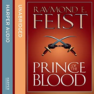 Prince of the Blood                   By:                                                                                                                                 Raymond E. Feist                               Narrated by:                                                                                                                                 Peter Joyce                      Length: 16 hrs and 49 mins     313 ratings     Overall 4.8