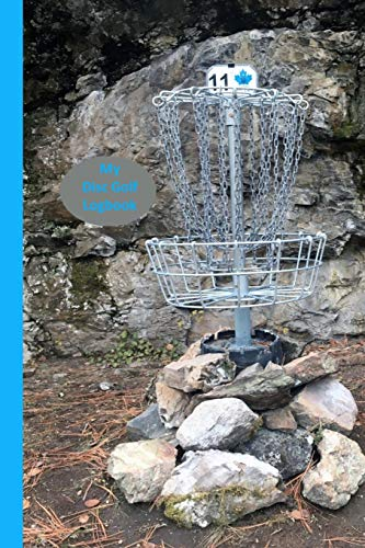 My Disc Golf Logbook: Record Up To 50 Prompted Fun Filled Visits To Your Favorite Recreation Spot To Create Memories / Compare Scores Visit To Visit With A Silver Basket And Chains With Blue Lettering