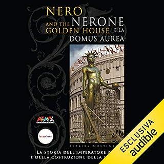 Nerone e la Domus Aurea     Le meraviglie dell'Archeologia              Di:                                                                                                                                 Maria Grazia Nini                               Letto da:                                                                                                                                 Alberto Lori                      Durata:  23 min     18 recensioni     Totali 4,7