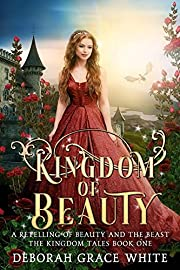 Kingdom of Beauty: A Retelling of Beauty and the Beast (The Kingdom Tales Book 1)