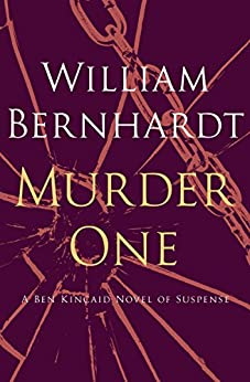 Murder One (Ben Kincaid series Book 10) by [William Bernhardt]