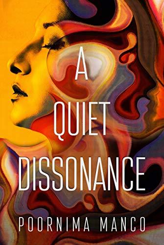 A Quiet Dissonance by Manco, Poornima