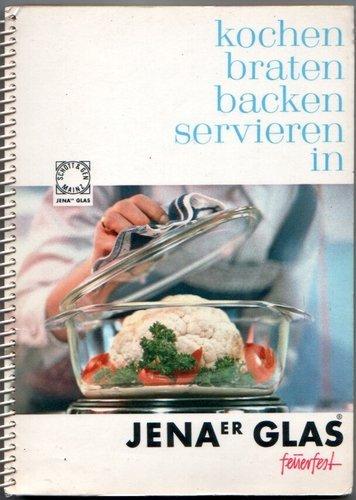 Kochen, braten, backen, servieren in Jenaer Glas