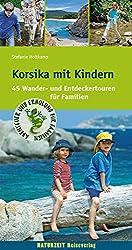 Korsika mit Kindern, 35 Wander- und Entdeckertouren von Stefanie Holtkamp