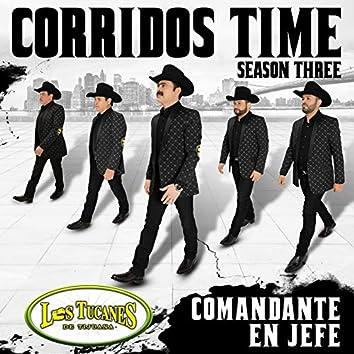 "Corridos Time – Season Three ""Comandante En Jefe"""