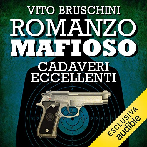 Romanzo mafioso. Cadaveri eccellenti     Romanzo mafioso 3              By:                                                                                                                                 Vito Bruschini                               Narrated by:                                                                                                                                 Alberto Angrisano                      Length: 3 hrs and 8 mins     Not rated yet     Overall 0.0