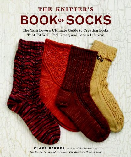 The Knitter's Book of Socks: The Yarn Lover's Ultimate Guide to Creating Socks That Fit Well, Feel Great, and Last a Lifetime (English Edition)