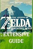 The Legend of Zelda: Breath of the Wild Extensive Guide: Shrines, Quests, Strategies, Recipes, Locations, How...