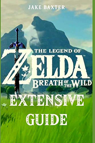 The Legend of Zelda: Breath of the Wild Extensive Guide: Shrines, Quests,...