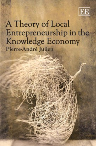 A Theory of Local Entrepreneurship in the Knowledge Economy