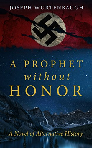A Prophet Without Honor: A Novel of Alternative History by [Joseph Wurtenbaugh, Manoj Vijayan]