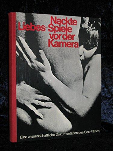 Nackte Liebes-Spiele vor der Kamera. Eine wissenschaftliche Dokumentation des Sex-Filmes. EA. Mit zahlr. SW-Fotos. Illustr OHLnbd (hardcover), sauberes gutes Exemplar. - 302 S. (pages)
