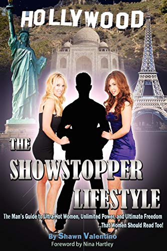 Lifestyle The Showstopper The Man's Guide to Ultra-Hot Women, Unlimited Power, and Ultimate Freedom.That Women Should Read Too!
